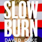 David Duke, Slow Burn, Slate podcast
