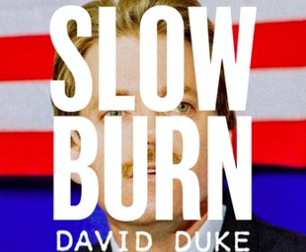 David Duke, Slow Burn, Slate podcast